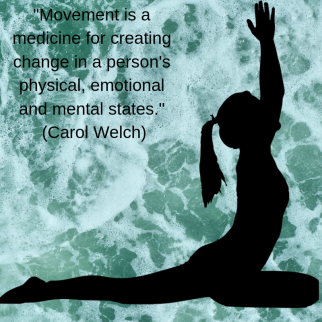 Movement is a medicine for creating change in a person' physical, emotional and mental states. (Carol Welch)