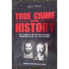 True Crime Through History by Edited By Richard Glyn Jones